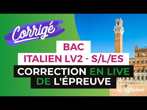Bac 2017 - Correction en LIVE de l'épreuve d'ITALIEN LV2 (S/ES/L)