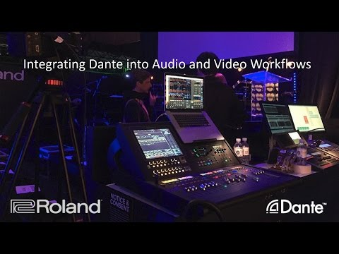 Integrating Dante into Audio and Video Workflows