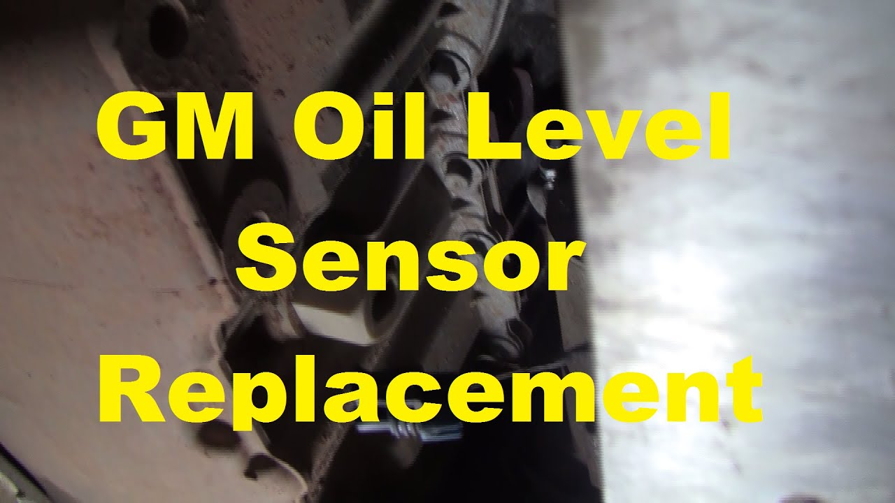 how to replace the oil level sensor on a gm vehicle youtube rh youtube com