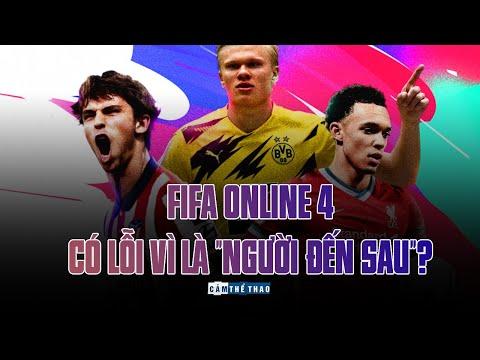 FIFA ONLINE 4   CÓ LỖI VÌ LÀ NGƯỜI ĐẾN SAU?