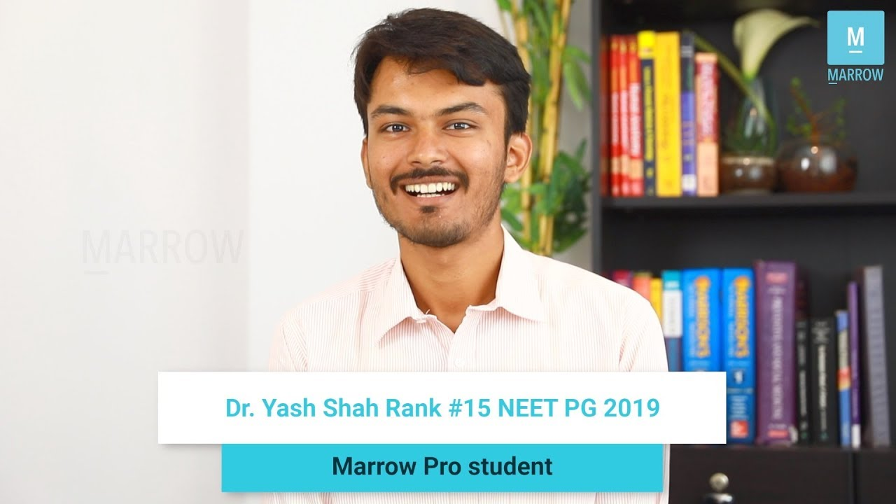 Dr  Yash Shah, NEET PG 19 Rank 15 & Marrow Pro student talks about his  preparation journey