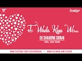 Taj Mahal | Jo Wada Kiya Woh Nibhana Padega | DJ Shadow Dubai Remix