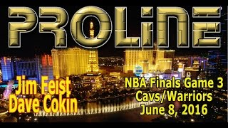 #Warriors vs. #Cavaliers vs. Game 3 Preview w/ Jim Feist + Dave Cokin, June 8, 2016