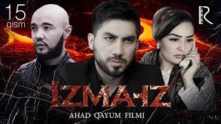 Izma-iz (o'zbek serial) | Изма-из (узбек сериал) 15-qism