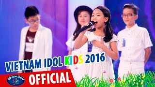vietnam idol kids - than tuong am nhac nhi 2016 - thi sinh ra dieu kien voi bgk