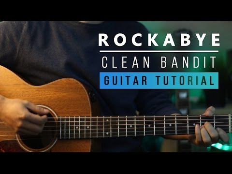 Clean Bandit - Rockabye ft. Sean Paul | Guitar Tutorial How to play Chords & Melody Tab