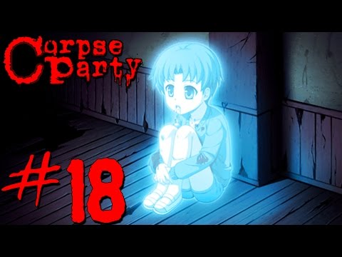 "Dark Plays: Corpse Party [18] - ""Restless Spirits"""