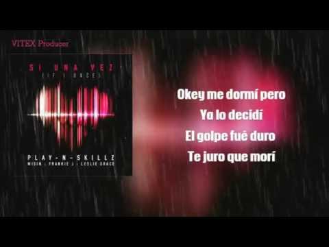 Wisin   Si Una Vez Con Letra ft  Frankie J Leslie Grace  Versión Exclusiva(letra)FPL