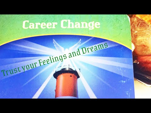Career Change 💫 Trust Your Feelings And Dreams 🌟