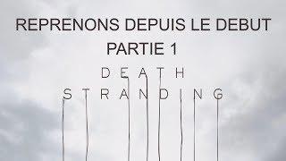 DEATH STRANDING - REPRENONS DEPUIS LE DEBUT - PARTIE 1