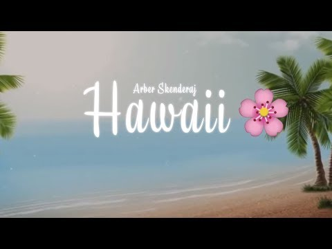 Arber Skenderaj - Hawaii (Official Lyrics Video)