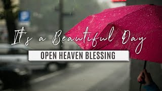 It's a Beautiful Day | Open Heaven Blessing | 21 April 2021