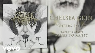 Watch Chelsea Grin Cheers To Us video