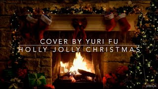 HOLLY JOLLY CHRISTMAS - Michael Bublé    COVER BY YURI FU