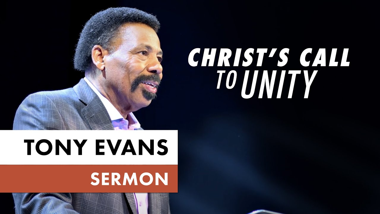 Christ's Call to Unity - Tony Evans Sermon - YouTube