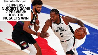Clippers. nuggets. game 7. here are the keys from nuggets' perspective and what they need to do win. make sure check out flipped video showing ...
