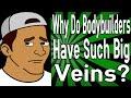 Why Do Bodybuilders Have Such Big Veins?