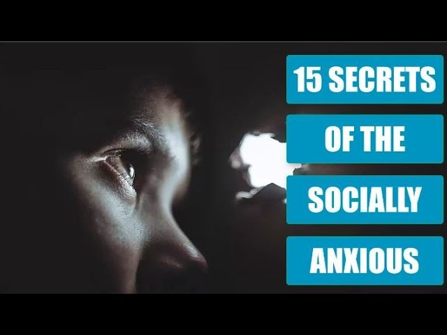 15 Secrets of people who live with social anxiety