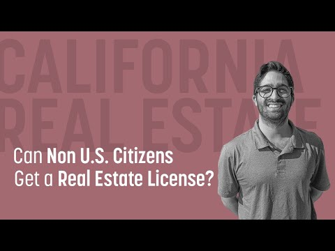 Can Non U.S. Citizens To Get A Real Estate License In The U.S?