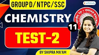7:00 AM - RRB GROUP D/NTPC/SSC | NTPC | Chemistry by Shipra Ma'am | Test-2