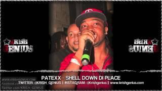 Patexx - Shell Down Di Place [Bruk Wild Riddim] July 2013