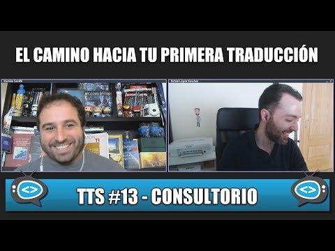 El camino hacia tu primera traducción - #ConsultorioTTS