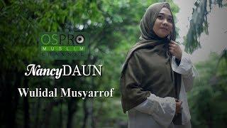 Download Lagu Wulidal Musyarrof - NancyDAUN (Official Music Video) mp3