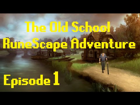 The Old School RuneScape Adventure – Episode 1