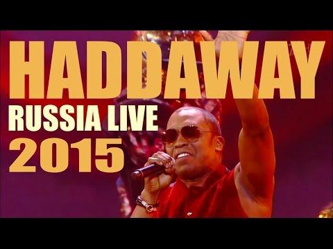 Haddaway - Life (Live Russia 2015) HD