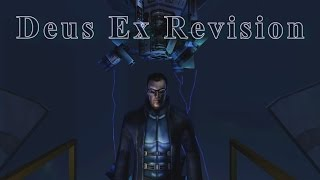 Deus Ex Revision Playthrough