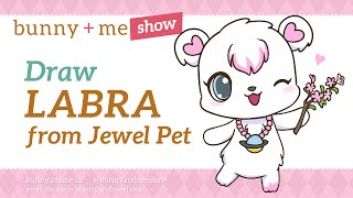How to draw Labra - Jewel Pet Drawing Tutorial