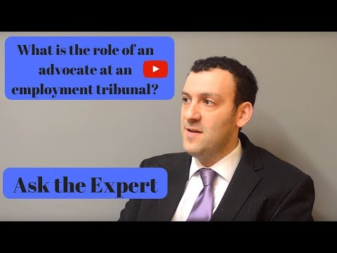 What is the role of an advocate at an employment tribunal? Ask the Expert