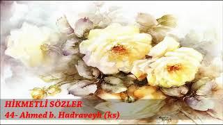 HİKMETLİ SÖZLER 44 - Ahmed b. Hadraveyh (ks)