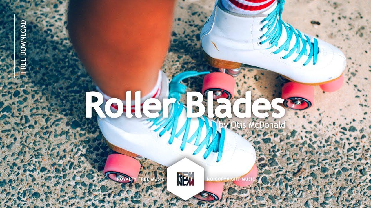 Roller Blades - Otis McDonald | Royalty Free Music - No Copyright Music | YouTube Music