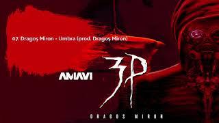 07. Dragos Miron - Umbra (prod. AMAVI)