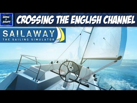 Sailaway - Attempting To Cross The Channel! - Twitch Stream