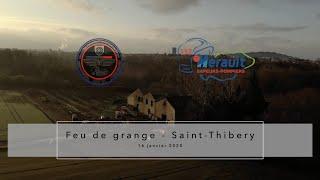 Feu de Grange (Saint Thibery 34) | Sapeur Pompier de l'Hérault (SDIS 34)