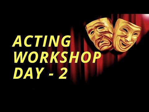 ACTING WORKSHOP FOR BEGINNERS Day - 2