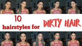 10 HAIRSTYLES FOR DIRTY/OILY HAIR| Preet Aujla