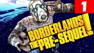 Borderlands The Pre-Sequel Walkthrough Part 1 Let