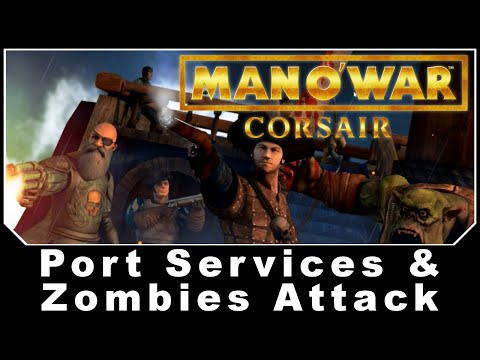 Man O' War: Corsair Port Services & Zombies Attack