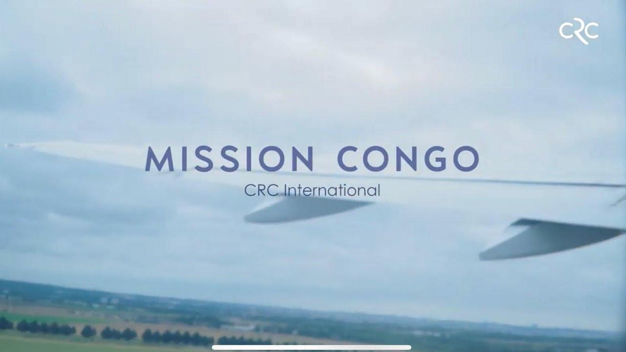 Rétrospective de la Mission Congo du CRC International !