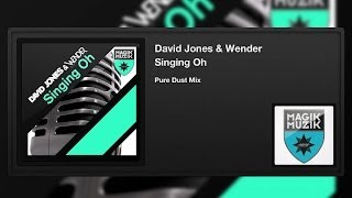 David Jones & Wender - Singing Oh (Pure Dust Mix)