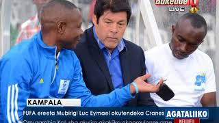 Agataliiko Sports:  FUFA ereeta Mubirigi Luc Eymael okutendeka Cranes