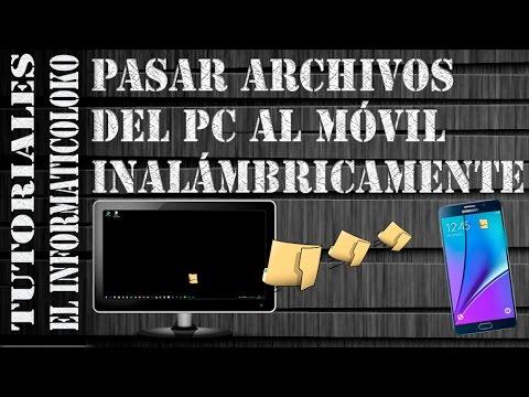 Pasar archivos desde el PC / Ordenador al Móvil inalámbricamente