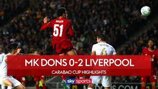 Hoever, Milner secure routine Liverpool win   MK Dons 0-2 Liverpool   Carabao Cup Highlights