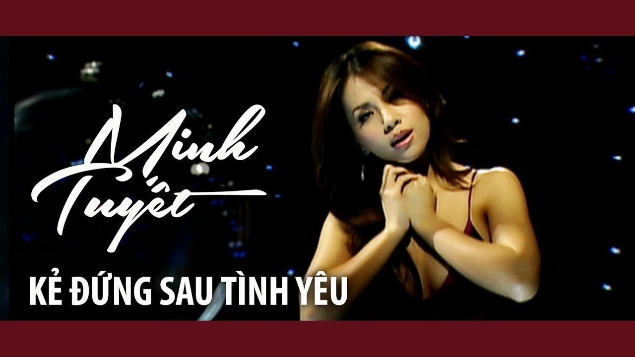 Minh Tuyết – Kẻ Đứng Sau Tình Yêu (Official Music Video)