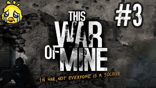 This War of Mine: Death Comes For Us All | Episode 3
