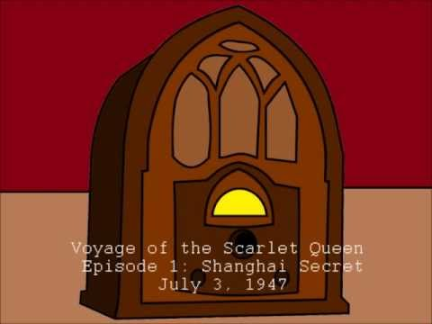Voyage of the Scarlet Queen  Episode 1: Shanghai Secret