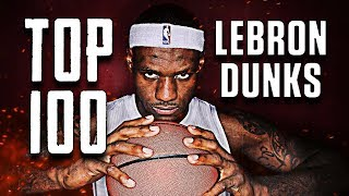Top 100 LeBron James Dunks of All-Time ᴴᴰ Video